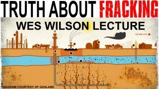 Truth About Fracking - Wes Wilson