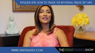 Episode 078: How To Trade Forex 123 Reversal Trade Set-Ups