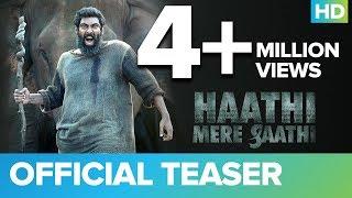 Haathi Mere Saathi Official Teaser | Rana Daggubati, Prabu Solomon, Pulkit Samrat