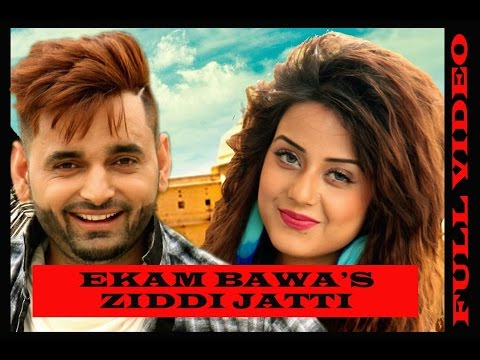 ZIDDI JATTI || EKAM BAWA || FULL VIDEO ||...