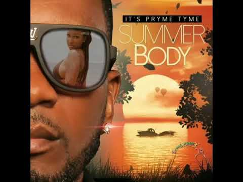 Its Pryme Tyme Summer Body(Official Audio Video