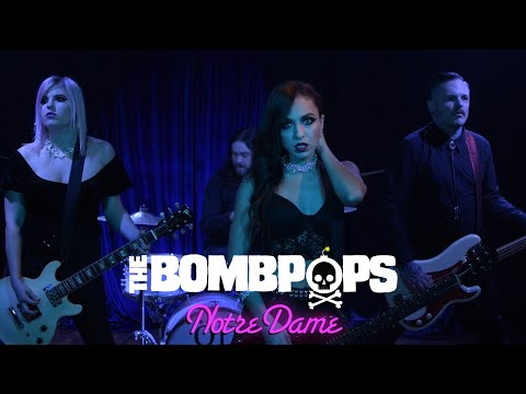 The Bombpops – Notre Dame