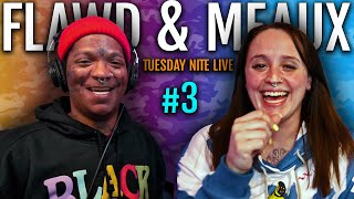 TUESDAY NITE LIVE!! | FLAWD & MEAUX LIVE! - Ep. 3 - Jokes, Reactions, Discussions, + more