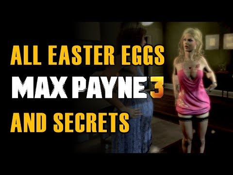 Max Payne 3 All Easter Eggs And Secrets