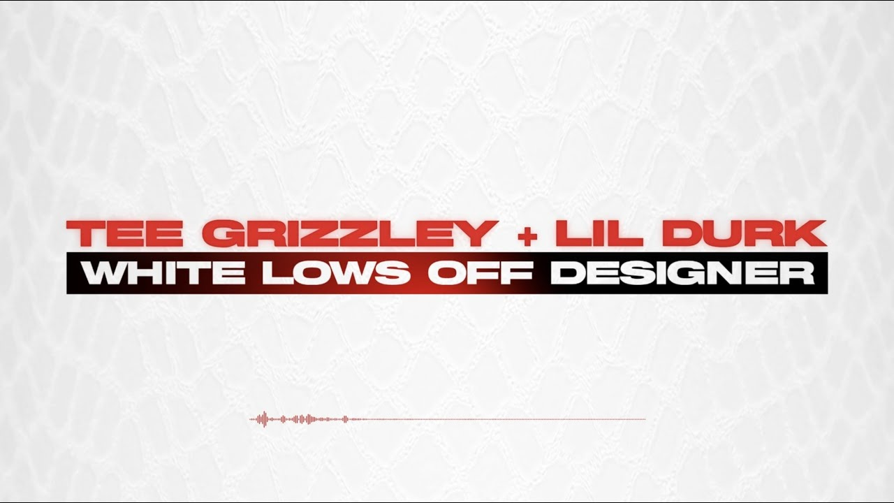 Tee Grizzley - White Lows Off Designer (feat. Lil Durk) [Official Audio]