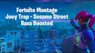 Fortnite Montage, Joey Trap - Sesame Street (Bass boosted)