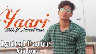 Yaari | Lyrical Dance Choreography | Rohit rajput | Nikk ft avneet kaur