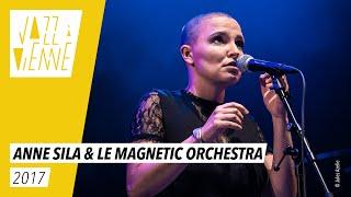 Anne Sila & Le Magnetic Orchestra - Jazz à Vienne 2017 - Live