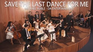 Save The Last Dance For Me - Michael Buble (Cover by Desmond Amos Entertainment)