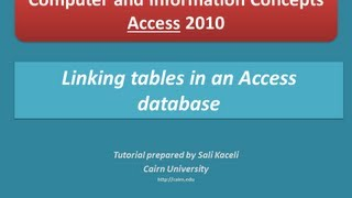 4. Access 2010:  Linking Tables In An Access Database And Creating A Simple Query And Report