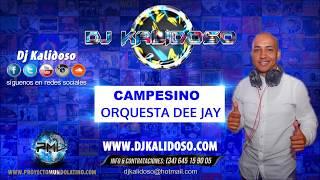CAMPESINO - ORQUESTA DEE JAY - BY DJKALIDOSO