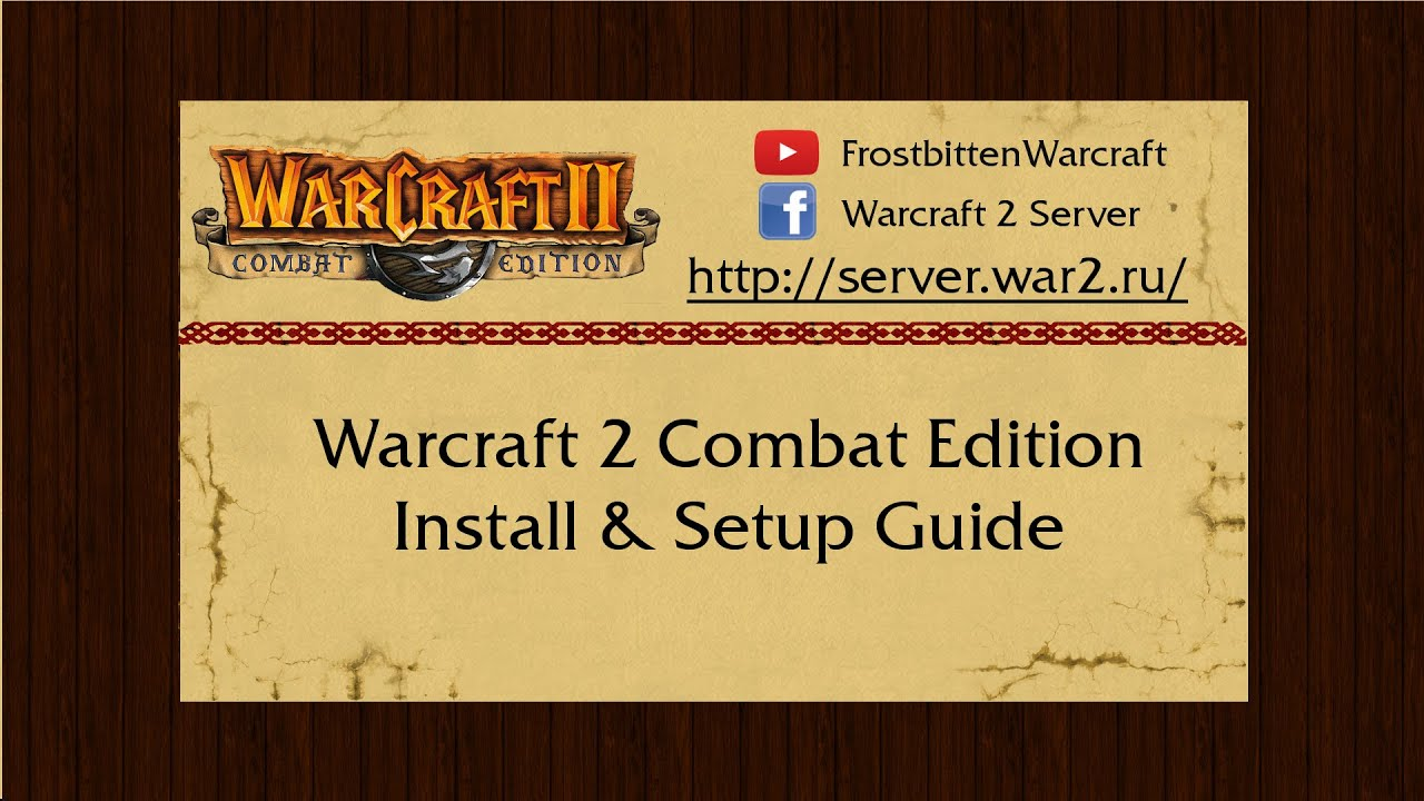 Warcraft 2 Combat Edition Install and Setup Guide