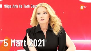 Müge Anlı ile Tatlı Sert 5 Mart 2021 | Cuma