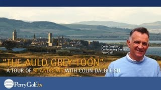 St Andrews, Scotland: What to do in The Home of Golf - A Walking VIDEO Tour by Colin Dalgleish