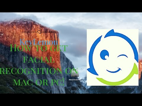 How to get face recognition on your Mac or Pc!