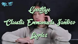 Claudia Emmanuela Santoso - Goodbye (From The Voice Of Germany) Official Lyrics