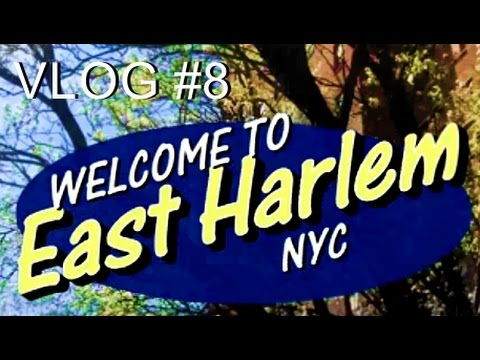 Vlog #8: Spanish Harlem NYC Tour