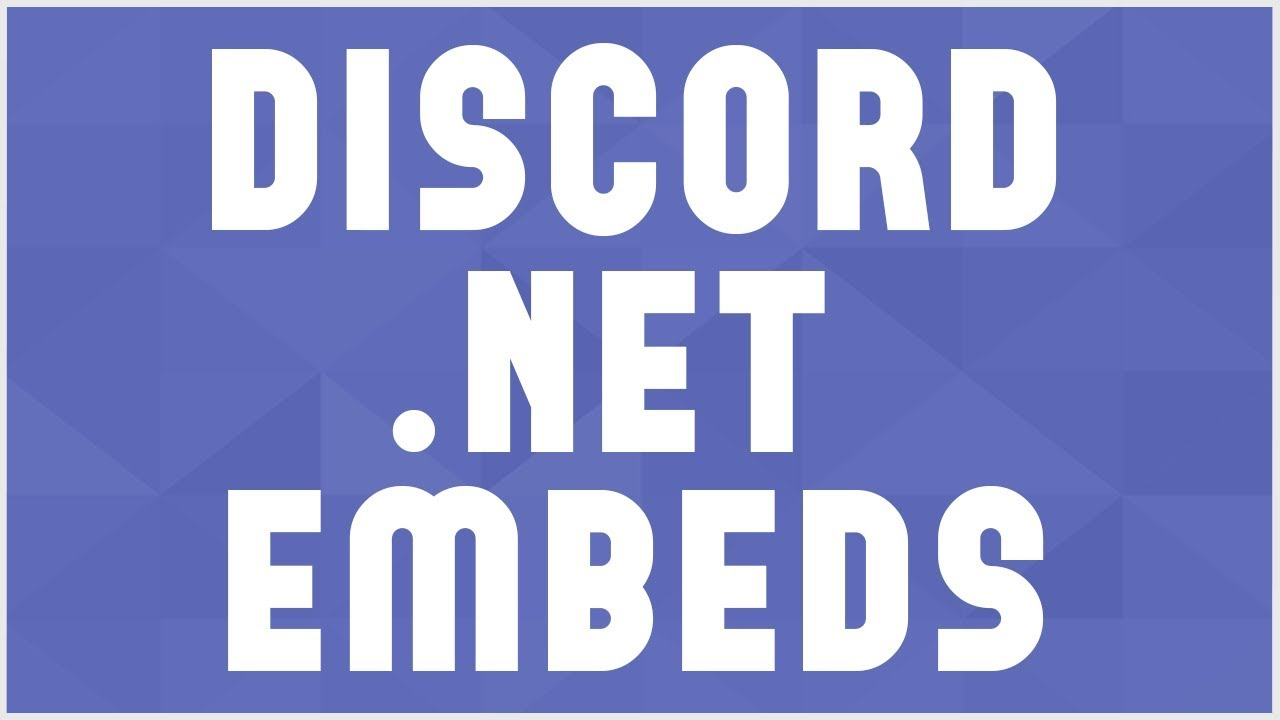 How To: Use Embeds & Events Discord NET 1 0!