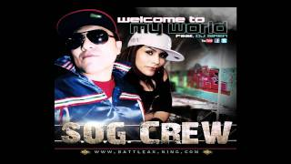 The S.O.G. Crew - Welcome To My World Remix
