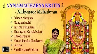 Nithyasree Mahadevan - Annamacharya Kritis - Classical Vocal - Audio Jukebox