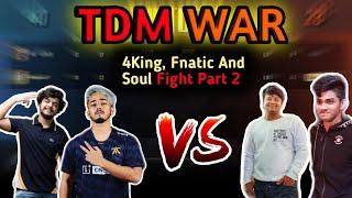 Part 2 | Fnatic Scout, 4KingGuru, Soul Regaltos And Gareeb TDM WAR | Gaming Guru