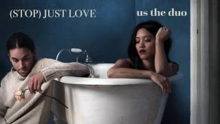 (Stop) Just Love - Us The Duo (Official Audio)