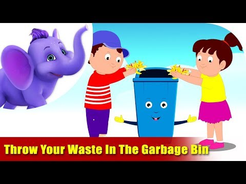 Environmental Songs For Kids - Throw Your Waste In The Garbage Bin