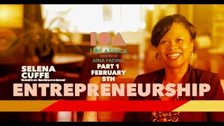 I of Africa Season 3 Episode 1 | Featuring Selena Cuffe Part 1