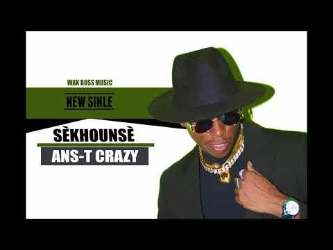 Ans-T Crazy Sèkhounsè Audio Officiel