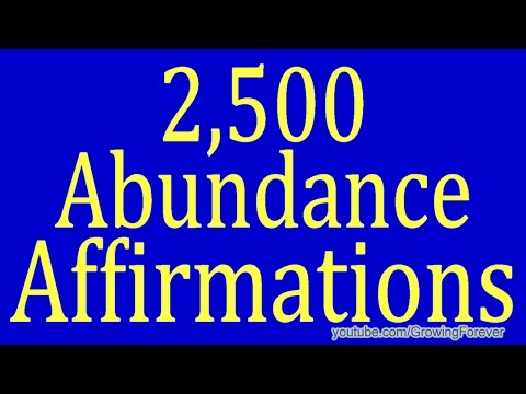 2,500 ★POWERFUL★ Abundance Affirmations - Law of Attraction, Prosperity Affirmations Video, Wealth