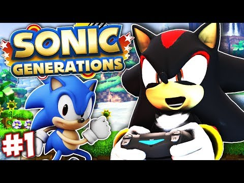 Shadow Plays Sonic Generations Part 1 - WORLDS COLLIDE!!