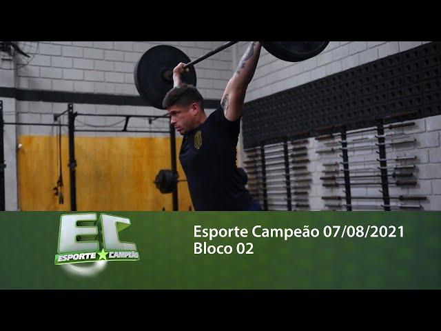 Esporte Campeão 07/08/2021 - Bloco 02