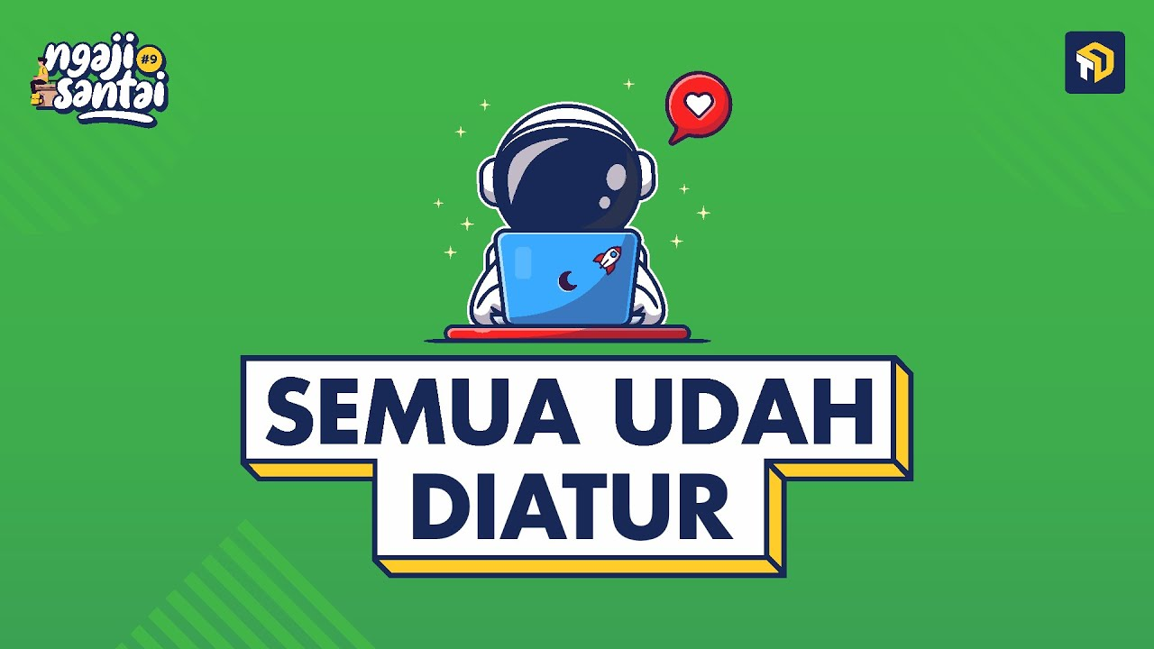SEMUA SUDAH DIATUR - Ustadz Anton Ismunanto - NGAJI SANTAI