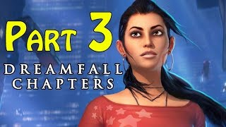 Dreamfall Chapters (Book One Reborn) Walkthrough - part 3 Chapter 2 Awakenings Gameplay 1080p