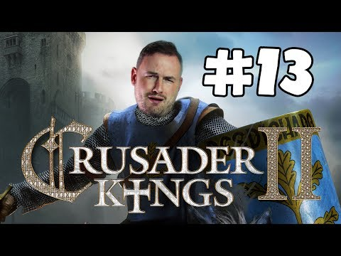Sips Plays Crusader Kings II (26/5/2017) - #13 - Powerful Allies