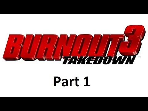 Burnout 3: Takedown - Part 1