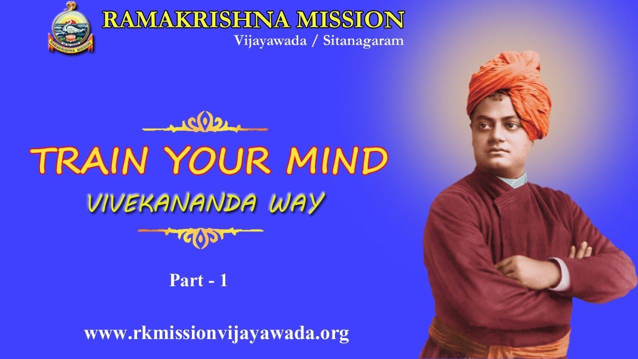 Train your mind - Vivekananda way -  Part 1