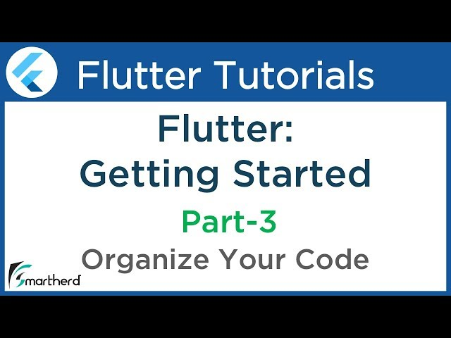 #1.5 Flutter Tutorial for Beginners with Dart: Organize your Dart code in the Flutter App PART-3