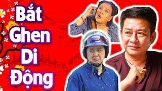 Hài Tấn Beo | Bắt Ghen Di Động | Hài Kịch Hay Nhất - Cười Muốn Xỉu