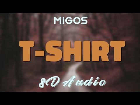 Migos - T-Shirt [8D AUDIO]