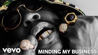 2 Chainz - Minding My Business (Audio)