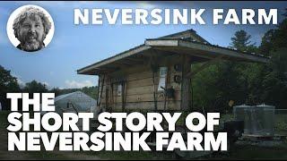 The Short Story of Neversink Farm