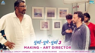 Art Direction Making Mumbai Pune Mumbai 3 Behind The Scenes | Marathi Movies 2018 | 7th Dec 2018