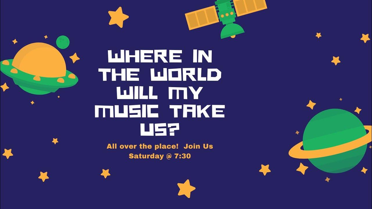 Where Will My Music Take Us Tonight 4-24-21