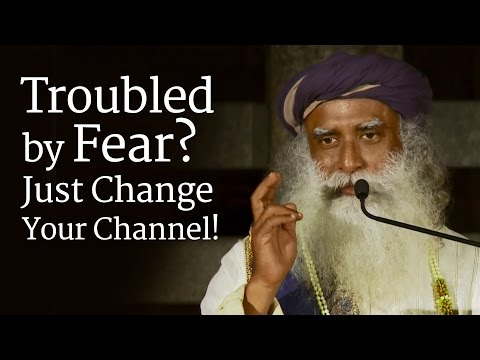 Troubled by Fear? Just Change Your Channel!
