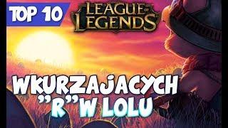 """TOP 10 wkurzających """"R"""" w League of Legends"""
