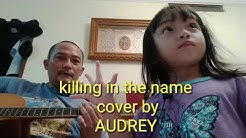 Killing in the name cover by audrey