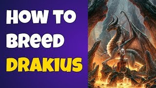 How to Breed DRAKIUS and reiview!