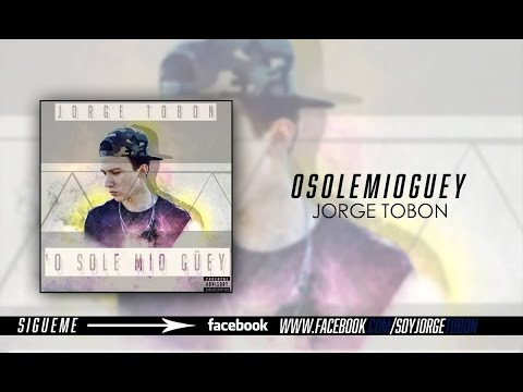 Jorge Tobón - O Sole Mio Güey [Disco Completo]