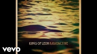 Kings Of Leon - Radioactive (Audio)